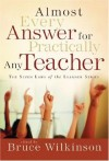 Wilkinson Bruce - Almost Every Answer for Practically Any Teacher (Seven Laws of the Learner)