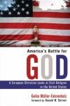 Geiko Muller-Fahrenholz - America's Battle for God: A European Christian Looks at Civil Religion