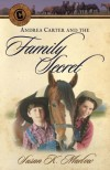 Susan K. Marlow - Andrea Carter and the Family Secret (Circle C Adventures)