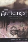 Arthur W. Pink, George Nathaniel Henry Peters - The Antichrist (Kregel Reprint Library) (Kregel Reprint Library)