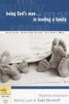 Kenny Luck, Todd Wendorff, Stephen Arterburn - Being God's Man in Leading a Family (Every Man Series)