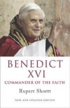 Rupert Shortt - Benedict XVI - Commander Of The Faith