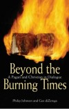 Philip Johnson, Gus DiZerega - Beyond the Burning Times: A Pagan and Christian in Dialogue