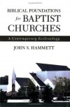 John S. Hammett - Biblical Foundations for Baptist Churches: A Contemporary Ecclesiology
