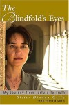 Dianna Ortiz - The Blindfolds Eyes My Journey from Truth to Torture