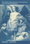 Daniel I. Block - The Book of Ezekiel: Chapters 25-48 (The new international commentary on the Old Testament): Chapters 25-48 (The new international commentary on the Old Testament)
