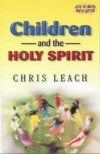 Chris Leach - Children and the Holy Spirit