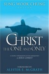 Sung Wook Chung - Christ the One and Only: A Global Affirmation of the Uniqueness of Jesus Christ