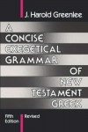 J.Harold Greenlee - A Concise Exegetical Grammar of New Testament Greek