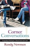 Randy Newman - Corner Conversations: Engaging Dialogues about God and Life
