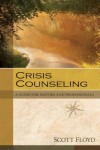 Scott Floyd - Crisis Counseling: A Guide for Pastors and Professionals
