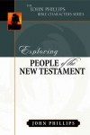 John Phillips - Exploring People of the New Testament (John Phillips Bible Characters) (John Phillips Bible Characters)