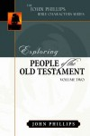 John Phillips - Exploring People of the Old Testament, Volume 2 (John Phillips Bible Characters)