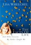 Lisa Whelchel - The Facts of Life: And Other Lessons My Father Taught Me