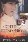 Lynn A. Coleman - Fighting for Bread and Roses