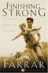 Steve Farrar - Finishing Strong: Going the Distance for Your Family