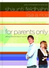 Shaunti Feldhahn, Lisa A. Rice - For Parents Only: Getting Inside the Head of Your Kid