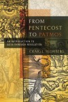 Craig L Blomberg - From Pentecost to Patmos: An Introduction to Acts Through Revelation