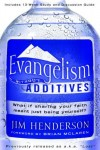 Jim Henderson - Evangelism Without Additives: What If Sharing Your Faith Meant Just Being Yourself?