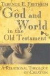 Terence E. Fretheim - God and world in the Old Testament
