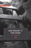 R.T. Kendall - God Meant It For Good