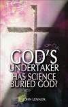 John Lennox - God's Undertaker