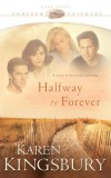 Karen Kingsbury - Halfway to Forever: 3 (Forever Faithful)