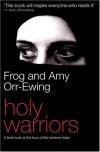Frog & Amy Orr-Ewing - Holy Warriors