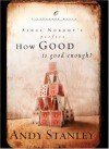 Andy Stanley - How Good Is Good Enough? (Lifechange Books)