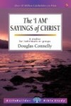 Douglas Connelly - LifeBuilder: The 'I Am' Sayings of Christ
