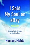 Hemant Mehta - I Sold My Soul on Ebay: Viewing Faith Through an Atheist's Eyes
