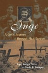 Inge Bleier - Inge: A Girl's Journey Through Nazi Europe