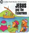 Gordon Stowell - Little Fish: Jesus and the Fishermen