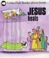 Gordon Stowell - Little Fish: Jesus Heals
