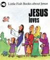Gordon Stowell - Little Fish: Jesus Loves