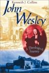 Kenneth J. Collins - John Wesley