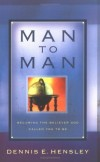 Dennis E. Hensley - Man to Man