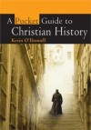 Kevin O'Donnell - A Pocket Guide To Christian History