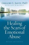 Gregory L Jantz, & Ann McMurray - Healing The Scars Of Emotional Abuse