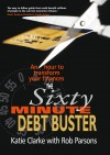 Katie Clark, & Rob Parsons - The Sixty-Minute Debt Buster