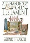Alfred J Hoerth - Archaeology And The Old Testament