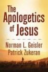 Norman L Geisler, & Patrick Zukeran - The Apologetics Of Jesus