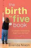 Brenda Nixon - The Birth To Five Book