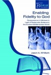 Jason A Whitlark - Enabling Fidelity To God