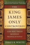 James R White - The King James Only Controversy
