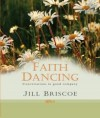 Jill Briscoe - Faith Dancing