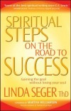 Linda Seger - Spiritual Steps On The Road To Success