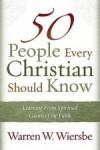 Warren W Wiersbe - 50 People Every Christian Should Know