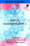 Cross & Thompson - Baptist Sacramentalism 2