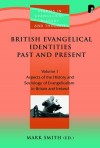 Smith & Holmes - British Evangelical Identities Vol 1